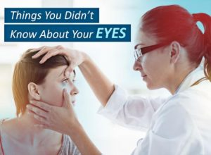 Things You Didn't Know About Your Eyes